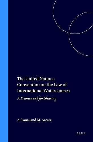 9789041116529: The United Nations Convention on the Law of International Watercourses:A Framework for Sharing (Icca Congress Series)