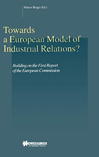 Towards a European Model of Industrial Relations?: Building on the First Report of the European ...