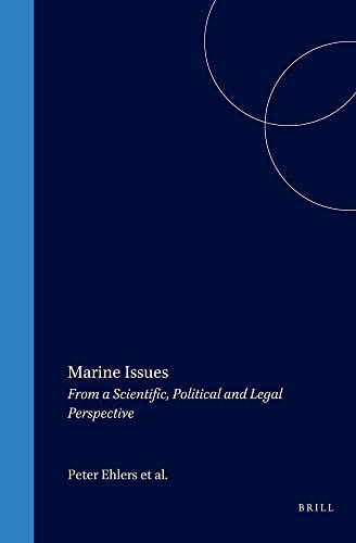 Marine Issues: From a Scientific, Political and Legal Perspective (Hardback): Peter Ehlers, ...