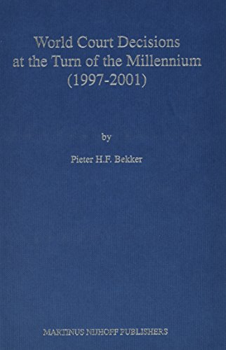 9789041117915: World Court Decisions at the Turn of the Millennium, 1997-2001