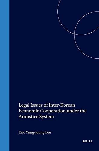 Legal Issues of Inter-Korean Economic Cooperation Under the Armistice System (Hardback): Eric ...