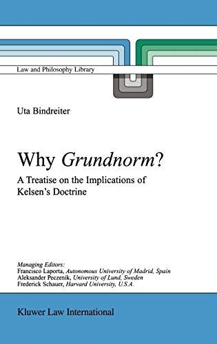 9789041118677: Why Grundnorm?: A Treatise on the Implications of Kelsen's Doctrine (Law and Philosophy Library)