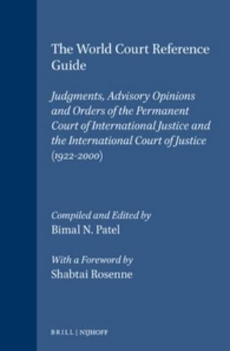 The World Court Reference Guide: Judgments, Advisory Opinions and Orders of the Permanent Court of ...