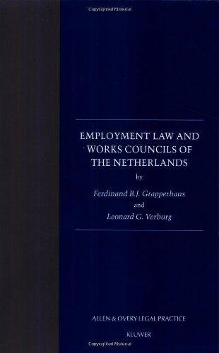 9789041119285: Employment Law and Works Councils of the Netherlands (Allen & Overy Legal Practice, 13)