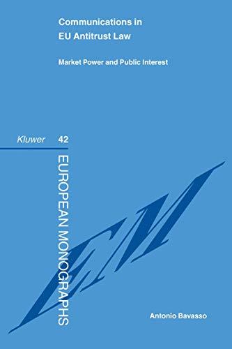 9789041119742: Communications in EU Antitrust Law: Market Power and Public Interest (European Monographs Series Set)