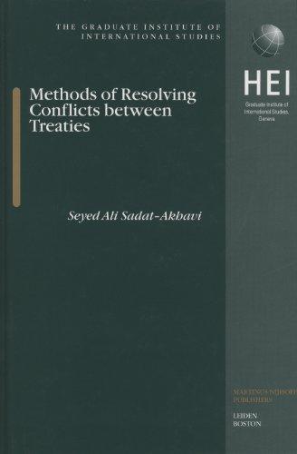 Methods of Resolving Conflicts Between Treaties: Ali Sadat-Akhavi Seyed