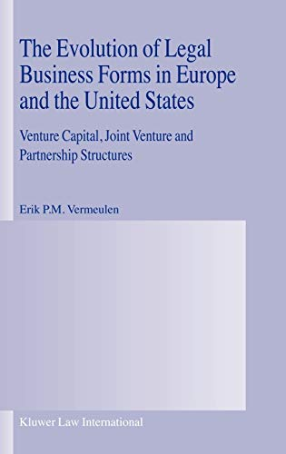 9789041120571: The Evolution of Legal Business Forms in EUrope and the United States: Venture Capital, Joint Venture and Partnership Structures