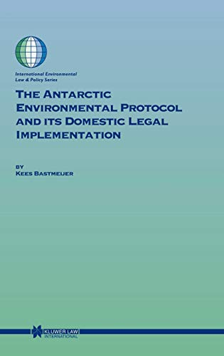 9789041120649: The Antarctic Environmental Protocol and Its Domestic Legal Implementation (International Environmental Law and Policy)