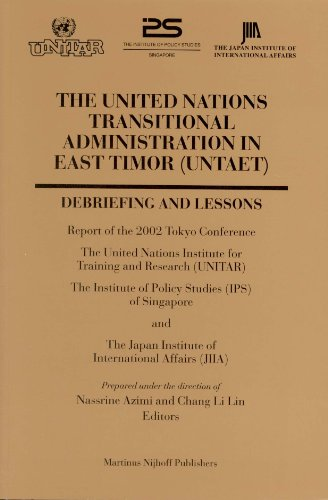 9789041120694: The United Nations Transitional Administration in East Timor (UNTAET): Debriefing and Lessons. Report of the 2002 Tokyo Conference