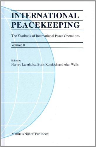 International Peacekeeping: The Yearbook of International Peace Operations: Harvey Langholtz