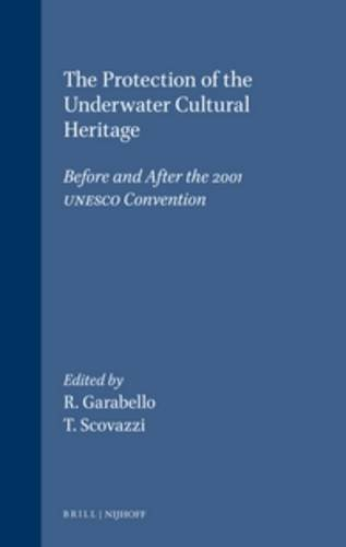 9789041122032: The Protection of the Underwater Cultural Heritage: Before and After the 2001 UNESCO Convention (Publications on Ocean Development, V. 41)