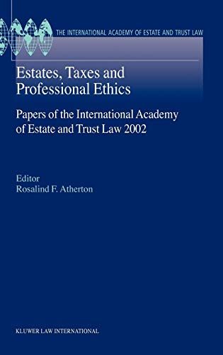 Estates, Taxes and Professional Ethics, Papers of the International Academy of Estate and Trust Laws (Hardback) - Rosalind F. Atherton