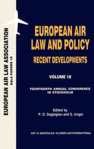 European Air Law and Policy Recent Developments: Fourteenth Annual Conference, Stockholm, 22nd ...
