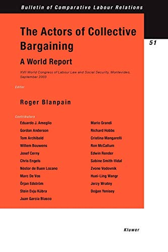 The Actors of Collective Bargaining a World Report: XVII World Congress of Labour Law and Social ...