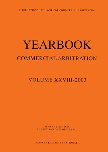 Yearbook Commercial Arbitration 2003: v.XXVIII (Paperback)