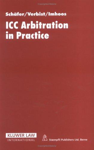 Icc Arbitration in Practice: Sch?fer, Erik, Verbist, Herman, Imhoos, Christophe