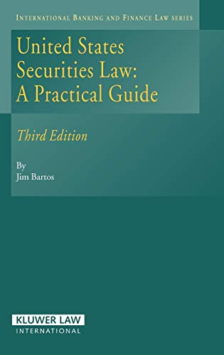 9789041123626: United States Securities Law: A Practical Guide, 3rd Edition (International Banking & Finance Law Series)