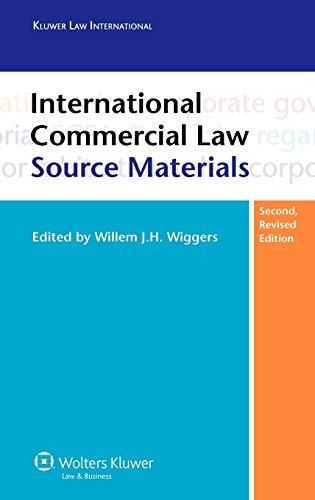 International Commercial Law Resource Materials (Hardback): Willem J.H. Wiggers