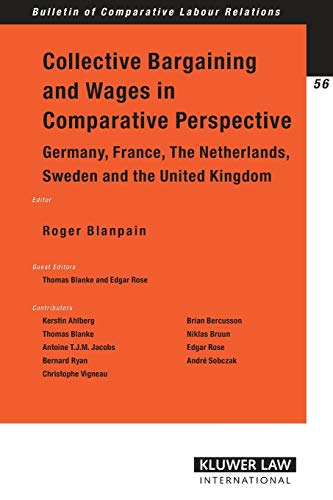9789041123886: Collective Bargaining Wages in Comparative Perspective: Germany, France, tthe Netherlands, Sweden and the United Kingdom (Bulletin of Comparative Labour Relations Series Set)
