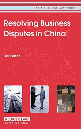 9789041124166: Resolving Business Disputes in China (Asia Business Law Series)