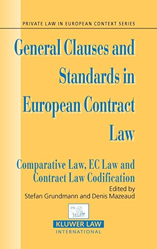 9789041124326: General Clauses and Standards in EUropean Contract Law. Comparative Law, EC Law and Contract Law Codification (Private Law European Context Set)