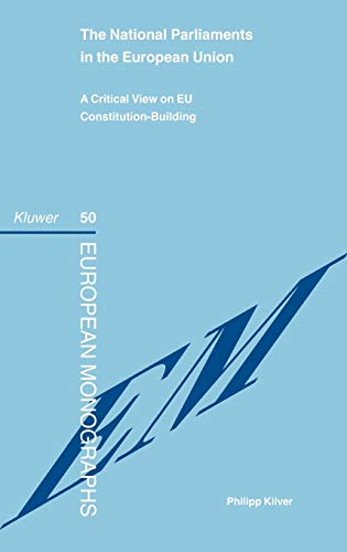 9789041124524: The National Parliaments in the EUropean Union - A Critical View on EU Constitution Building (European Monographs Series Set)