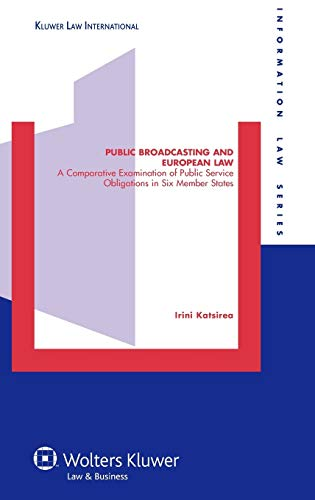 9789041125002: Public Broadcasting and European Law: A Comparative Examination of Public Service Obligations in Six Member States (Information Law)