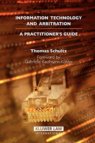 9789041125156: Information Technology and Arbitration: A Practioner's Guide