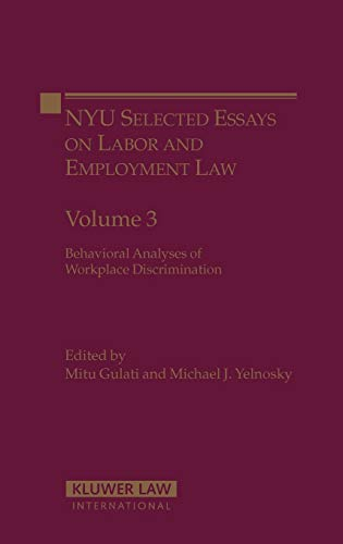 NYU Selected Essays on Labor and Employment Law: Behavioral Analyses of Workplace Discrimination (Hardback)