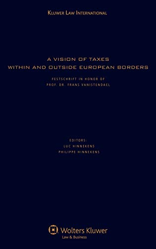 A Vision of Taxes within and Outside European Borders (Hardback): Luc Hinnekens, Philippe Hin