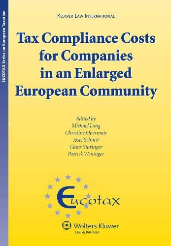 Tax Compliance Costs for Companies in an Enlarged European Community (Hardback): M. Lang