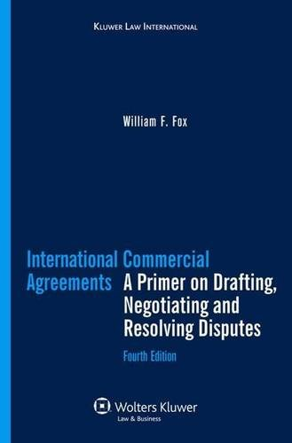 9789041126702: International Commercial Agreements: A Primer on Drafting, Negotiating, and Resolving Disputes