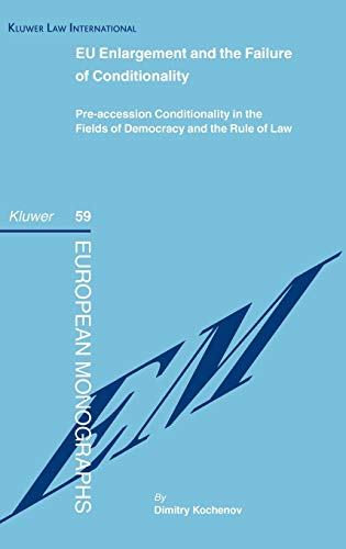 9789041126962: EU Enlargement and the Failure of Conditionality (European Monographs)