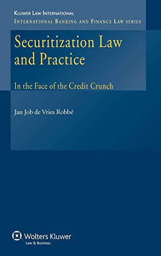 9789041127150: Securitization Law and Practice in the Face of the Credit Crunch (International Banking and Finance Law)
