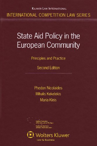 State Aid Policy in the European Community: Principles and Practice (International Competition Law)...