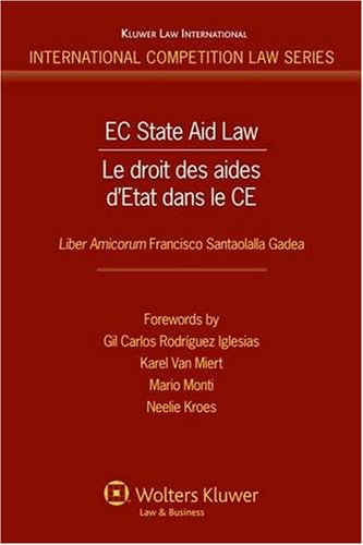 9789041127747: EC State Aid Law: Liber Amicorum in Honour Francisco Santaolalla: Liber Amicorum Francisco Santaolalla Gadea (International Competition Law Series)