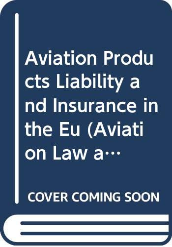 Aviation Products Liability and Insurance in the: Fobe