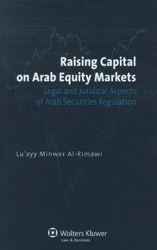 Raising Capital on Arab Equity Markets: Legal: Al-Rimawi, Lu'ayy Minwer