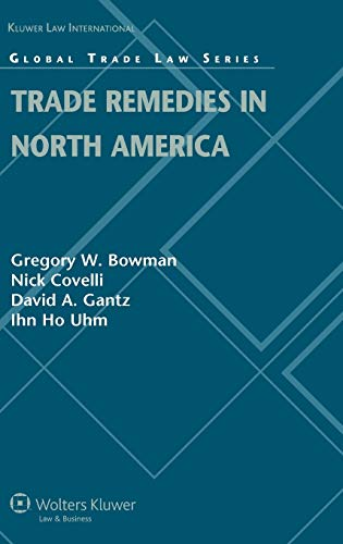 Trade Remedies in North America: Gregory W. Bowman
