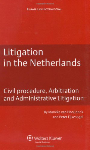 Litigation in the Netherlands (Dutch Business Law) - M van Hooijdonk; Peter V. Eijsvoogel