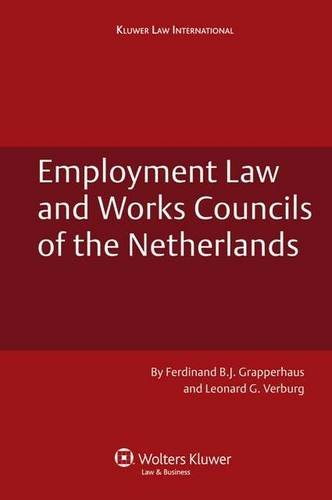 9789041128584: Employment Law and Works Councils of the Netherlands (Dutch Business Law)