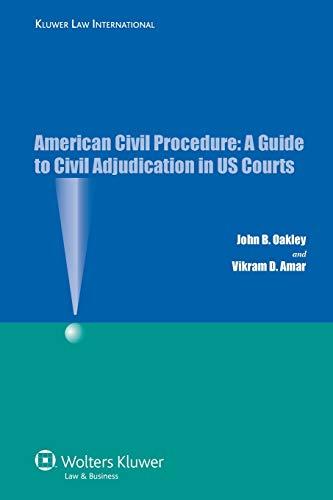 American Civil Procedure: A Guide to Civil: Oakley, John B.;
