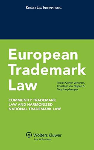 European Trademark Law: Community Trademark Law and Harmonized National Trademark Law (Hardback): ...
