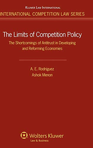 9789041131775: The Limits of Competition Policy: The Shortcomings of Antitrust in Developing and Reforming Economies (International Competition Law Series)