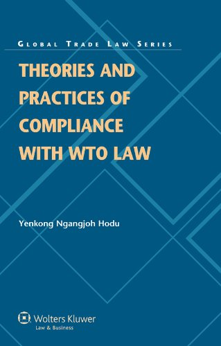 Theories Compliance WTO Law Perspectives Wto Dispute Settlement (Global Trade Law Series): Yenkong ...