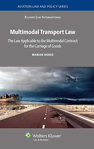 9789041132468: Multimodal Transport Law: The Law Applicable to Multimodal Contract for the Carriage of Goods (Aviation Law and Policy Series)