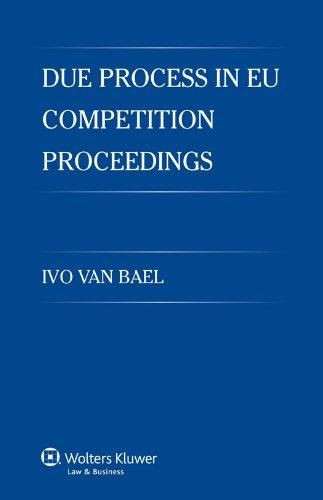 Due Process in EU Competition Proceedings (Hardback): Ivo Van Bael