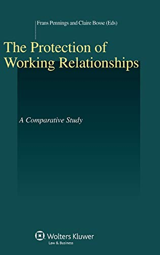9789041132895: The Protection of Working Relationships. A Comparative Study (Studies in Employment and Social Policy Series) (The Studies in Employment and Social Policy)