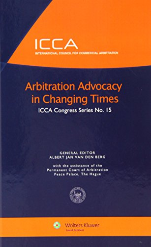 9789041133663: Arbitration Advocacy in Changing Times (ICCA Congres Series No. 15) (ICCA Congress Series)