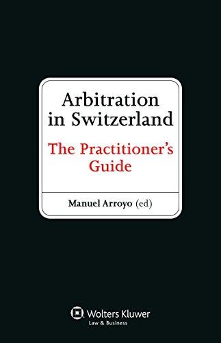 Arbitration in Switzerland: The Practitioner s Guide (Hardback): Manuel Arroyo